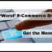 Did 'Worst Ecommerce Sites' Get the Memo?