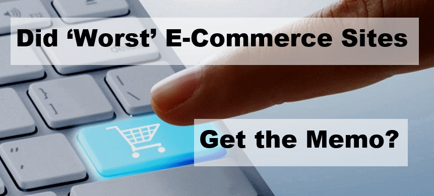 Did 'Worst E-commerce Sites' Get the Memo?