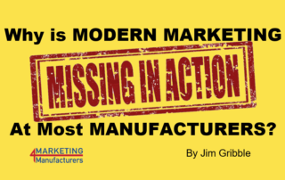 Why is Modern Marketing MIA at Most Manufacturers?