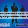 Manufacturer Marketing and Sales: Today's Buyer's Journey Demands New Roles