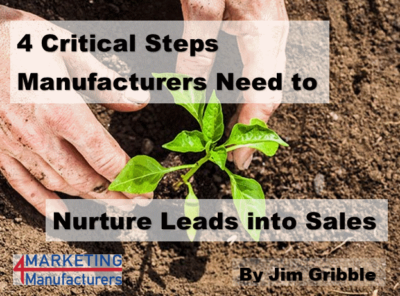 Manufacturers' Steps to Nurturing Leads