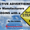 Effective Advertising for Manufacturers Begins with a Marketing Strategy