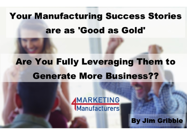 Your Manufacturing Success Stories are as Good as Gold