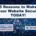 5 Reasons to Make Your Website Secure TODAY!